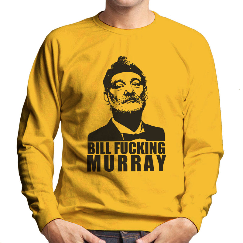 Bill Fucking Murray Men's Sweatshirt by Karlangas - Cloud City 7