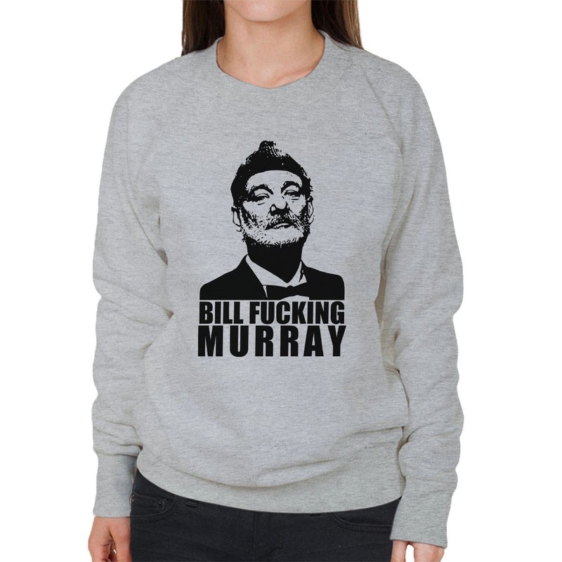 Bill Fucking Murray Women's Sweatshirt by Karlangas - Cloud City 7