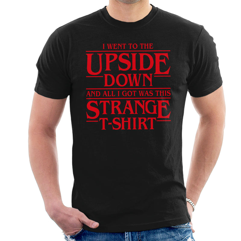 I Went To The Upside Down Stranger Things Men's T-Shirt