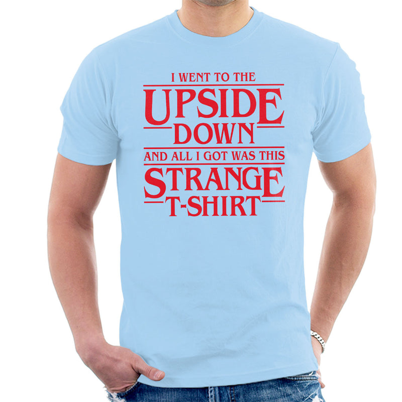 I Went To The Upside Down Stranger Things Men's T-Shirt by Olipop - Cloud City 7