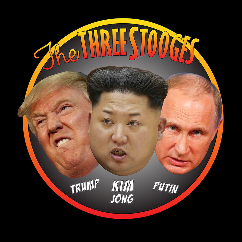 The Three Stooges Trump Kim Jong Putin
