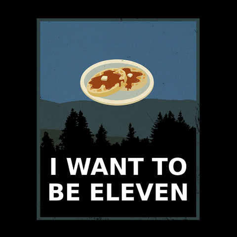 Stranger Things I Want To Be Eleven