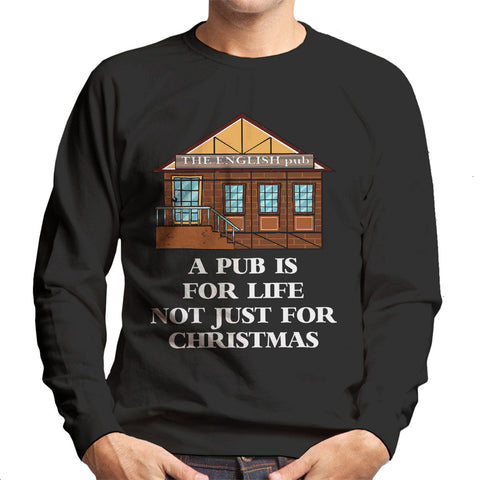 A Pub Is For Life Not Just Christmas Men's Sweatshirt