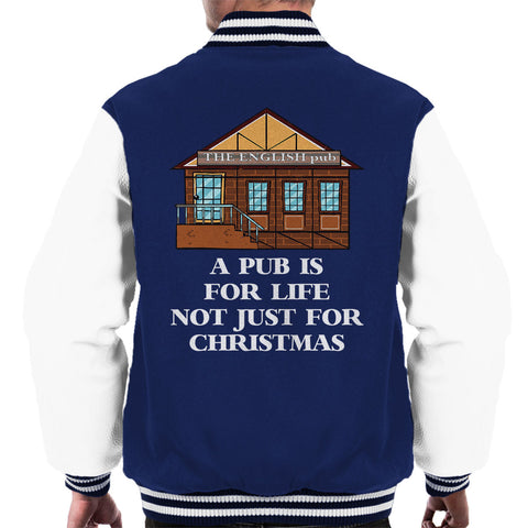 A Pub Is For Life Not Just Christmas Men's Varsity Jacket