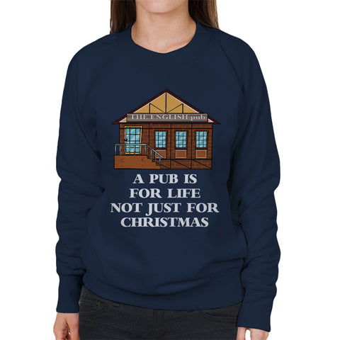 A Pub Is For Life Not Just Christmas Women's Sweatshirt