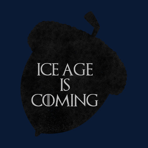 Ice Age Coming Game Of Thrones