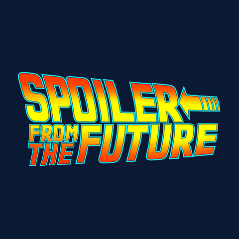 Back To Spoiler From The Future