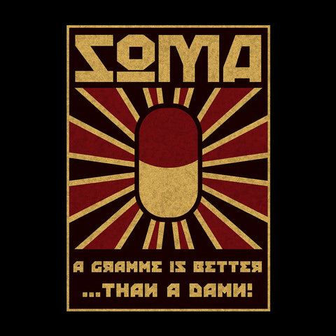 Take Soma a Gramme is Better Than a Damn
