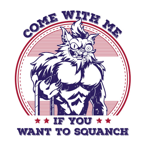Come With Me If You Want To Squanch