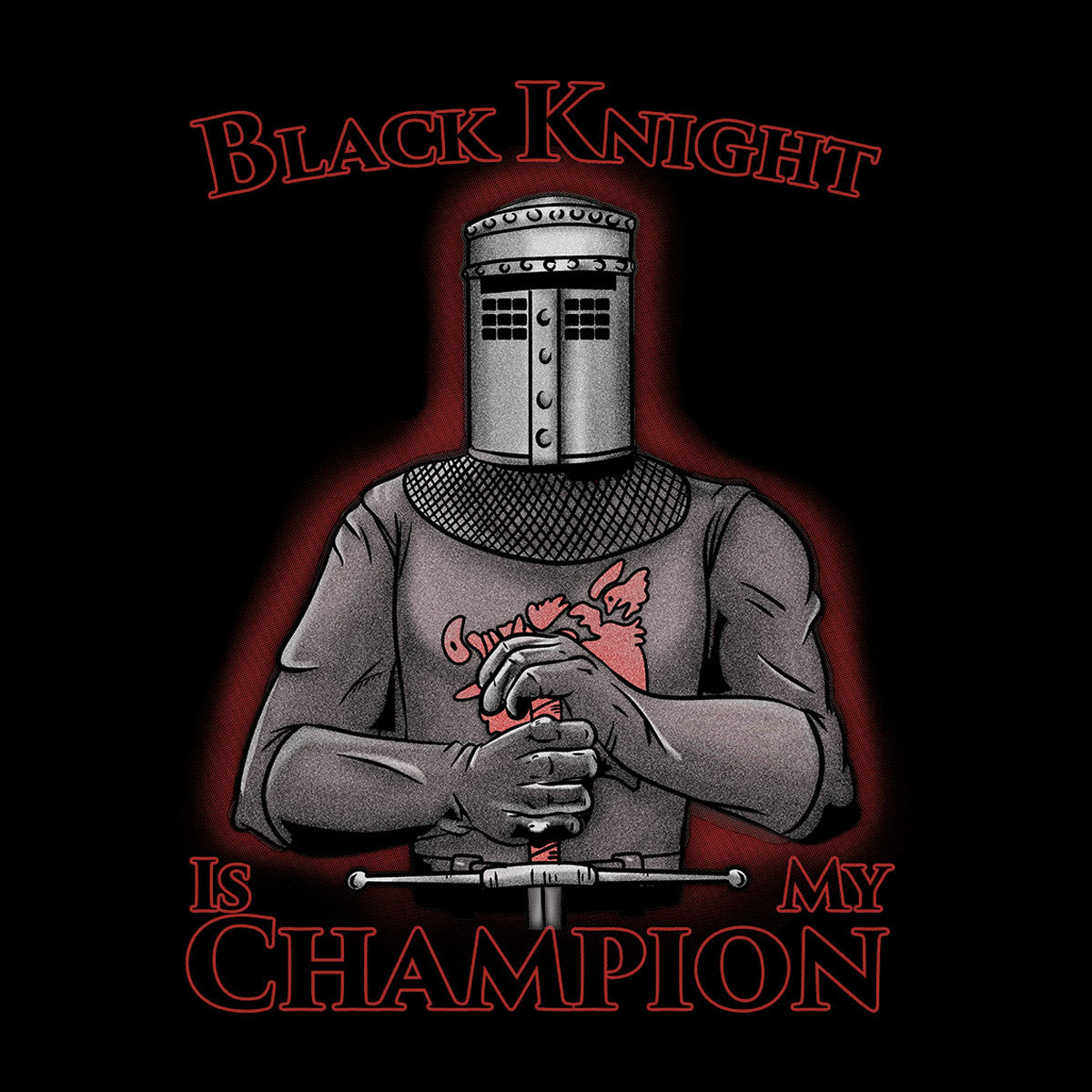 Black Knight Is My Champion Monty Python Holy Grail