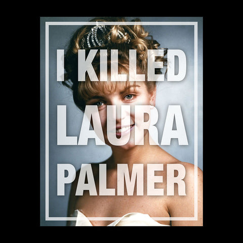 Twin Peaks I Killed Laura Palmer Photo