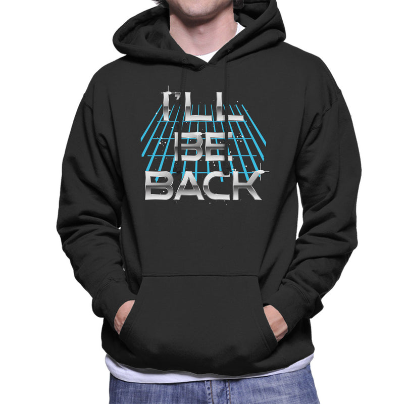 Ill Be Back Terminator Quote Men's Hooded Sweatshirt