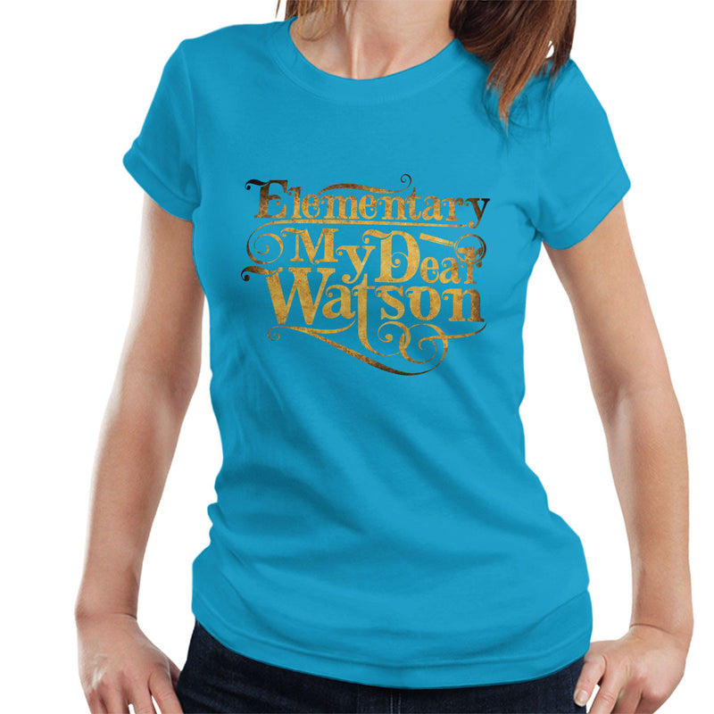 Elementary My Dear Watson Sherlock Holmes Quote Women's T-Shirt by Create Or Destroy - Cloud City 7