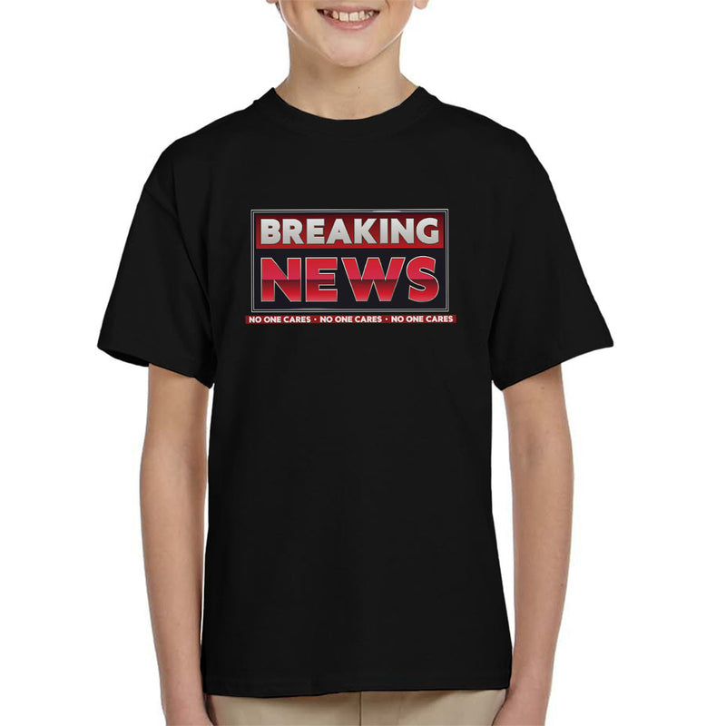 Breaking News No One Cares Kid's T-Shirt