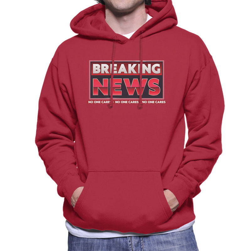 Breaking News No One Cares Men's Hooded Sweatshirt by Create Or Destroy - Cloud City 7