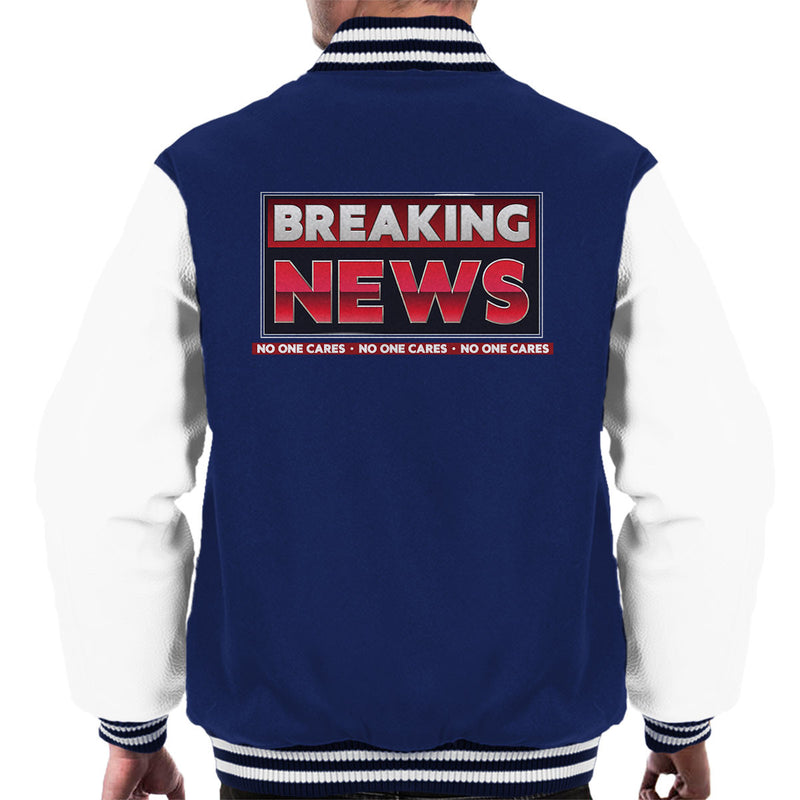 Breaking News No One Cares Men's Varsity Jacket by Create Or Destroy - Cloud City 7