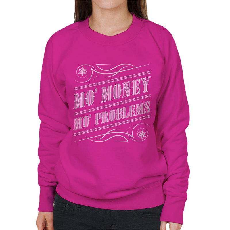 Mo Money Mo Problems Notorious BIG Biggie Smalls Women's Sweatshirt by Create Or Destroy - Cloud City 7