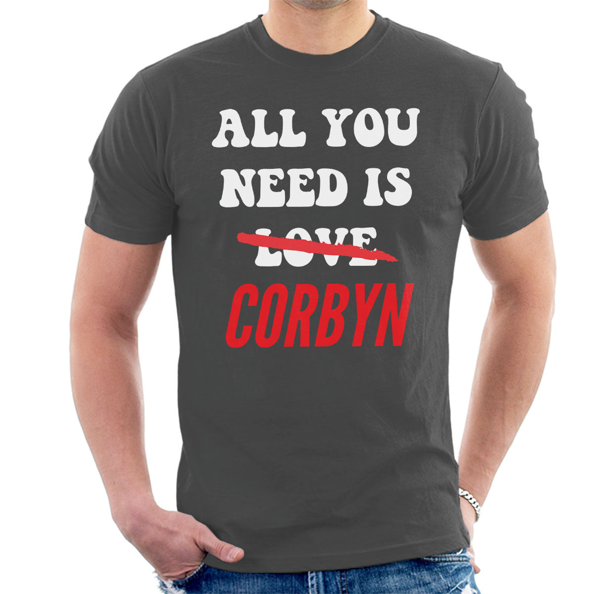 All You Need Is Jeremy Corbyn Men's T-Shirt