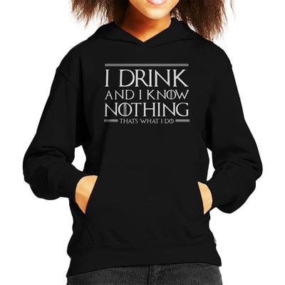 I Drink And I Know Nothing Game Of Thrones Kid's Hooded Sweatshirt by Creative Review - Cloud City 7