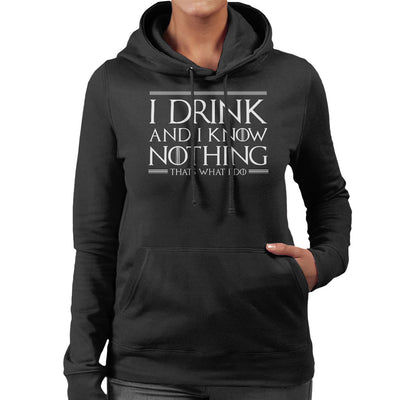 I Drink And I Know Nothing Game Of Thrones Women's Hooded Sweatshirt by Creative Review - Cloud City 7