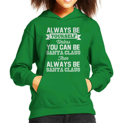 Always Be Yourself Santa Claus Christmas Kid's Hooded Sweatshirt by Stroodle Doodle - Cloud City 7