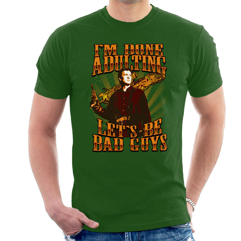 Firefly Mal Im Done Adulting Lets Be Bad Guys Men's T-Shirt by HappyLlama - Cloud City 7
