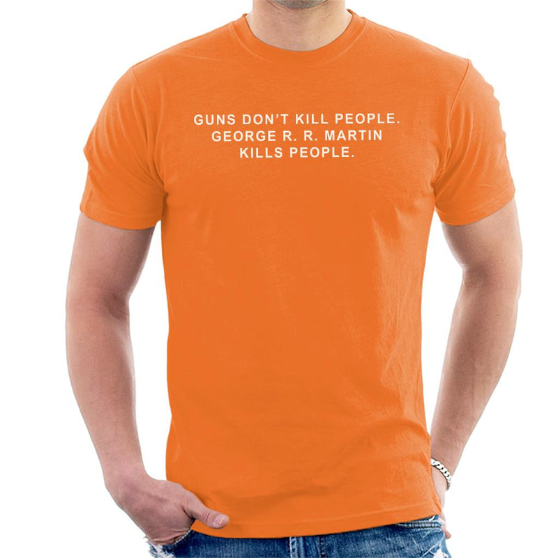 Game Of Thrones Guns Dont Kill People George R R Martin Does Men's T-Shirt by Prosthetic Mind - Cloud City 7