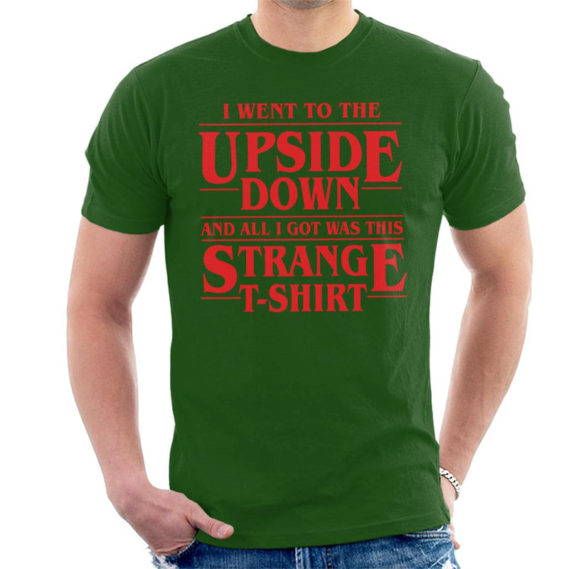 I Went To The Upside Down And All I Got Was This Strange Shirt Men's T-Shirt by Prosthetic Mind - Cloud City 7
