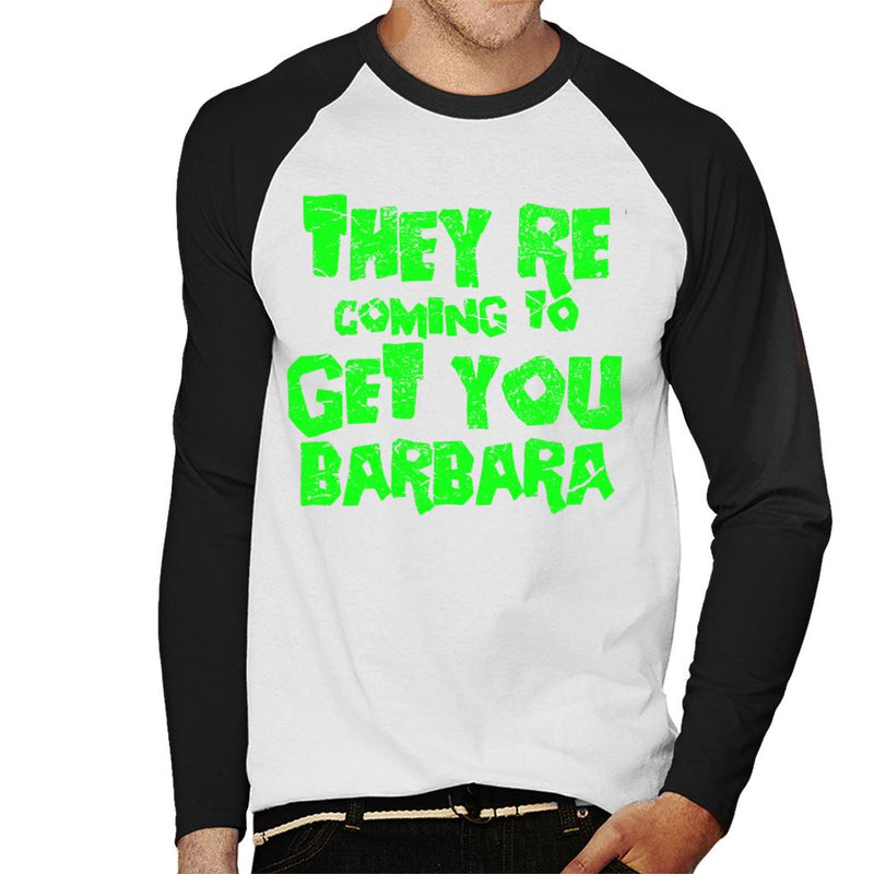 36e6e105ff5 Night Of The Living Dead Barbara Quote Men s Baseball Long Sleeved T-Shirt  by Stroodle ...