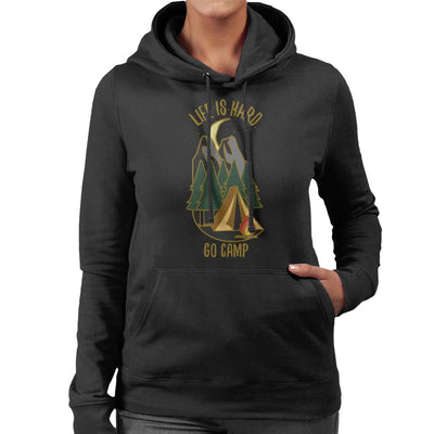 Life Is Hard Go Camp Women's Hooded Sweatshirt by Sebastian Govino - Cloud City 7