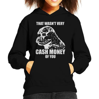 That Wasnt Very Cash Money Of You Meme White Text Kid's Hooded Sweatshirt by BrotherOfPerl - Cloud City 7