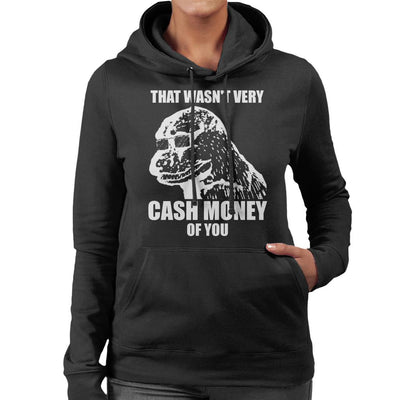 That Wasnt Very Cash Money Of You Meme White Text Women's Hooded Sweatshirt by BrotherOfPerl - Cloud City 7