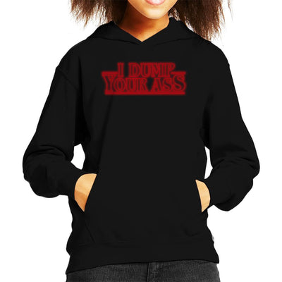 Stranger Things S3 I Dump Your Ass Kid's Hooded Sweatshirt by Sam Green - Cloud City 7