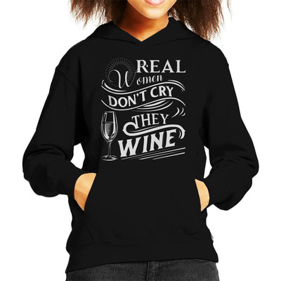 Real Women Dont Cry They Wine Kid's Hooded Sweatshirt by Happeace - Cloud City 7