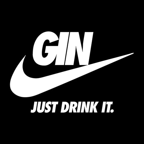 Gin Just Drink It Nike Logo