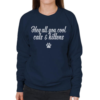 Tiger King Cool Cats & Kittens Carole Baskin Quote Women's Sweatshirt by Pheasant Omelette - Cloud City 7
