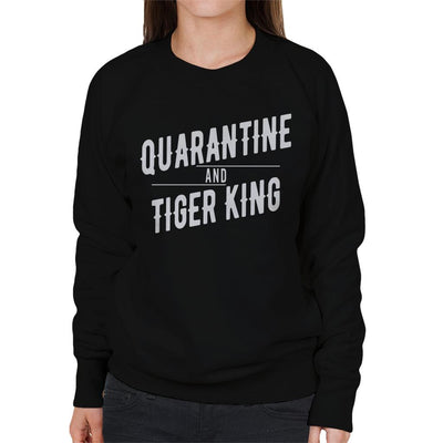 Quarantine And Tiger King Joe Exotic Women's Sweatshirt by Pheasant Omelette - Cloud City 7