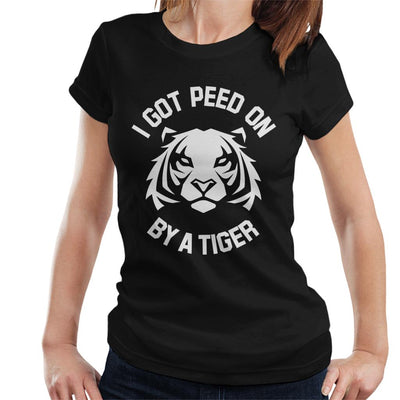 I Got Peed On By A Tiger Joe Exotic Women's T-Shirt by Pheasant Omelette - Cloud City 7