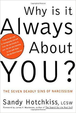 Why Is It Always About You? : The Seven Deadly Sins of Narcissism - D'Autores