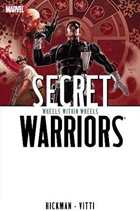 Secret Warriors, Vol. 6: Wheels Within Wheels - D'Autores