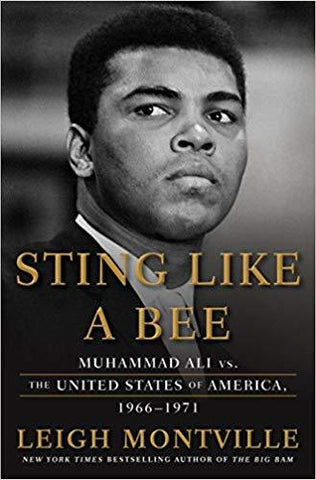 Sting Like a Bee: Muhammad Ali vs. the United States of America, 1966-1971 - D'Autores