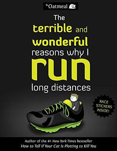 The Terrible and Wonderful Reasons Why I Run Long Distances - D'Autores
