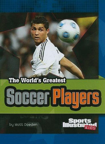 The World's Greatest Soccer Players: Revised and Updated - D'Autores
