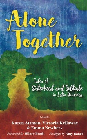 Alone Together: Tales of Sisterhood and Solitude in Latin America - D'Autores