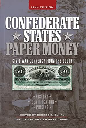 Confederate States Paper Money : Civil War Currency from the South - D'Autores