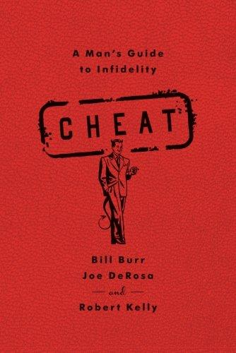 Cheat: A Man's Guide to Infidelity - D'Autores