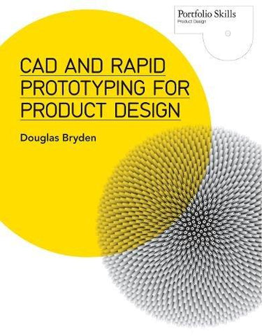 CAD and Rapid Prototyping for Product Design (Portfolio Skills) - D'Autores