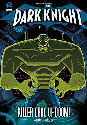 The Dark Knight: Batman and the Killer Croc of Doom! - D'Autores