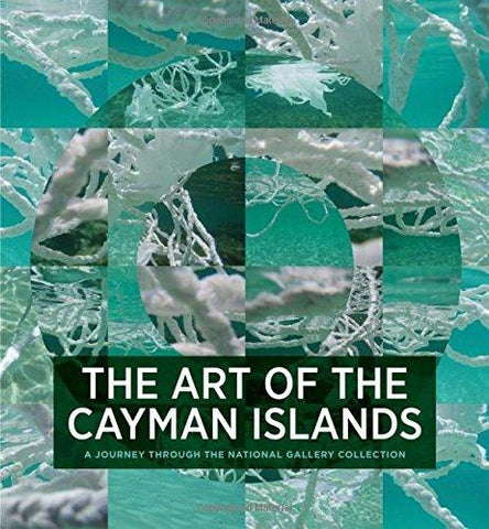 The Art of the Cayman Islands: A Journey through the National Gallery Collection - D'Autores