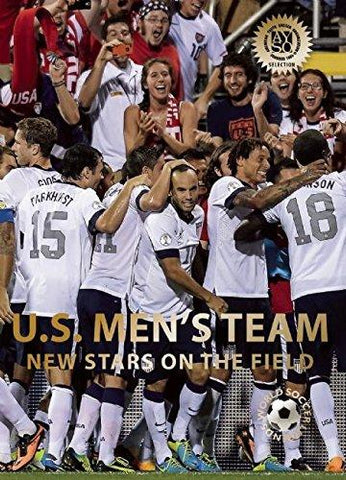 U.S. Men's Team: New Stars on the Field (World Soccer Legends) - D'Autores